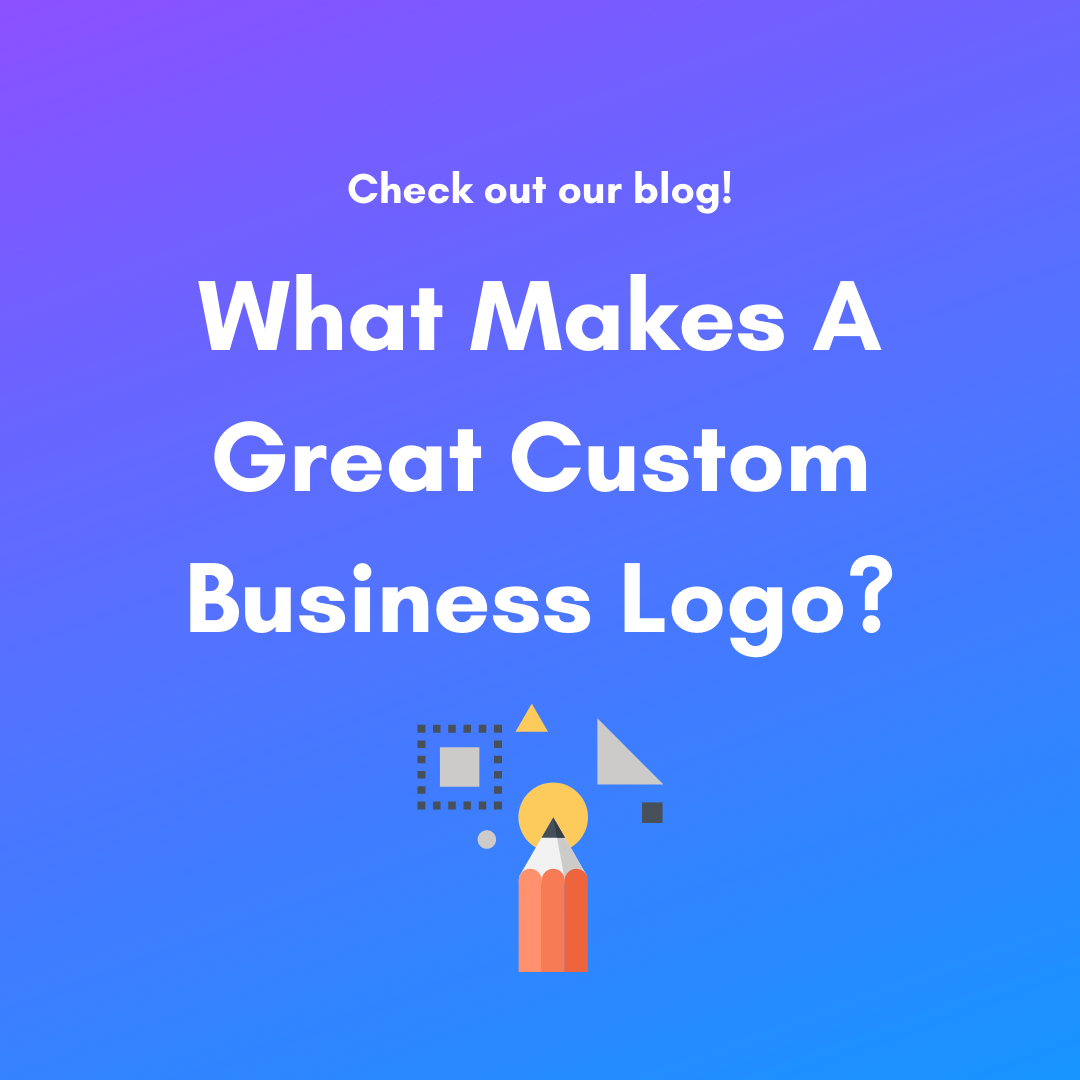What Makes A Great Custom Business Logo?