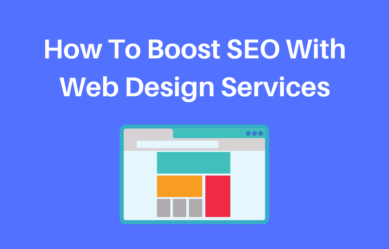 How To Boost SEO With Web Design Services