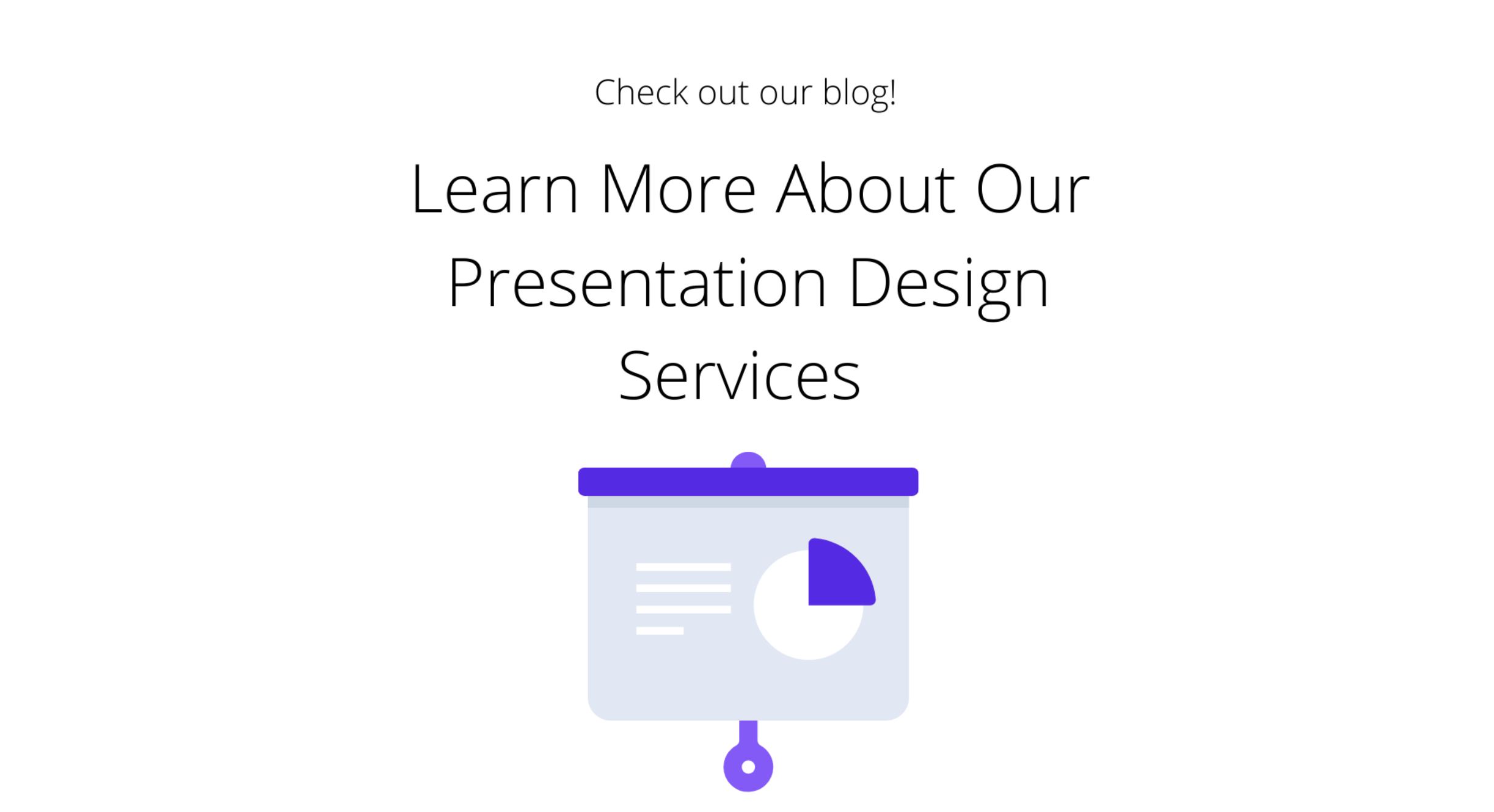 Why You Need Our Presentation Design Services